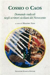 Cosmo o caos. Domande radicali negli scrittori siciliani del Novecento