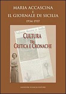 Maria Accascina e il giornale di Sicilia 1934-1937. Cultura fra critica e cronache - copertina