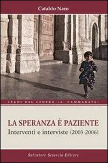 La speranza è paziente. Interventi e interviste (2003-2006) - Cataldo Naro - copertina