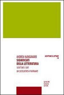 Significati della letteratura. Scritture e idee da Castelvetro a Timpanaro - Andrea Manganaro - copertina
