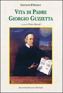 Vita di padre Giorgio Guzzetta - Giovanni D'Angelo - copertina