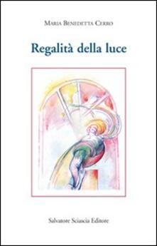 Regalità della luce - Maria Benedetta Cerro - copertina