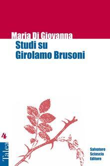 Studi su Girolamo Brusoni - Maria Di Giovanna - copertina