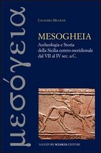 Mesogheia. Archeologia e storia della Sicilia centro meridionale dal VII al IV secolo a. C.