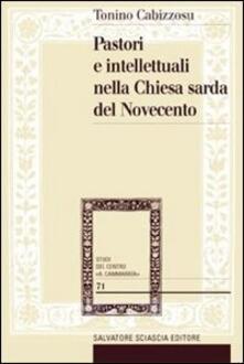 Pastori e intellettuali nella Chiesa sarda del Novecento - Tonino Cabizzosu - copertina