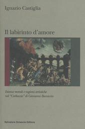 Labirinto d'amore. Istanze morali e ragioni artistiche del «Corbaccio» di Giovanni Boccaccio