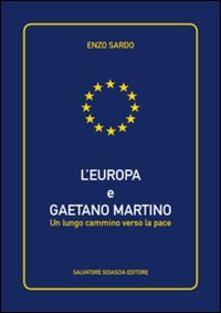 L' Europa e Gaetano Martino. Un lungo cammino verso la pace - Enzo Sardo - copertina