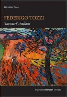 Federico Tozzi. Incontri siciliani - Giuseppe Saja - copertina