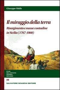 Il miraggio della terra. Risorgimento e masse contadine in Sicilia
