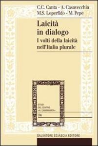 Laicità in dialogo. I volti della laicità nell'Italia plurale. Con DVD