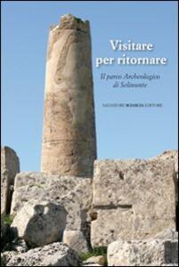 Visitare per ritornare. Il parco archeologico di Selinunte
