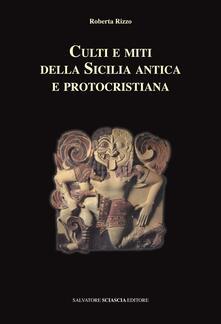 Culti e miti della Sicilia antica e protocristiana - Roberta Rizzo - copertina