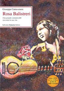 Rosa Balistreri. Una grande cantante folk racconta la sua vita. Con DVD