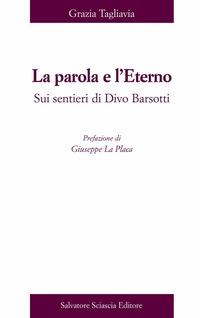 La La parola e l'eterno. Su sentieri di Divo Barsotti - Tagliavia Grazia - wuz.it