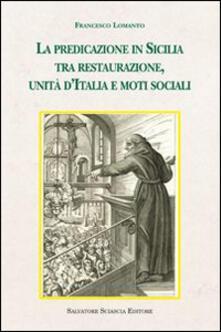 La predicazione in Sicilia tra restaurazione, unità d'Italia e moti sociali - Francesco Lomanto - copertina