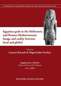 Egyptain gods in the hellenistic and roman mediterranean. Image and reality between local and global