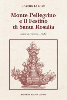 Monte Pellegrino e il festino di santa Rosalia - Rosario La Duca - copertina