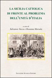 La Sicilia cattolica di fronte al problema dell'Unita d'Italia