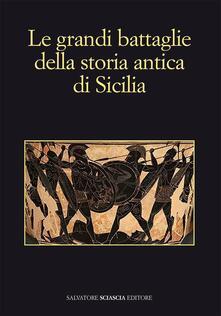 Le grandi battaglie della storia antica di Sicilia - copertina