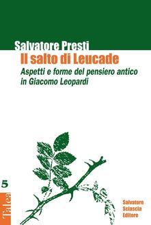Il salto di Leucade. Aspetti e forme del pensiero antico in Giacomo Leopardi - Salvatore Presti - copertina