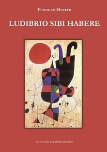 Ludibrio sibi habere - Federico Hoefer - copertina