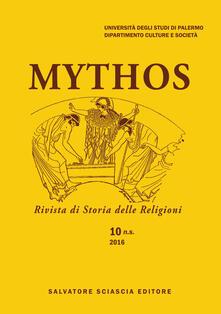 Mythos. Rivista di storia delle religioni (2016). Vol. 10 - copertina