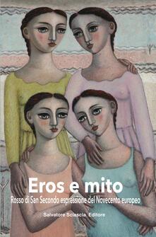 Eros e mito. Rosso di San Secondo espressione del Novecento europeo - copertina