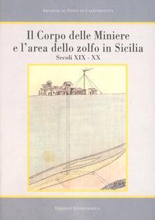 Il corpo delle miniere e l'area dello zolfo in Sicilia. Sec. XIX-XX - copertina