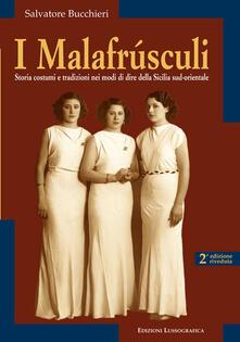 I malafrùsculi. Storia, costumi e tradizioni nei modi di dire della Sicilia - Salvatore Bucchieri - copertina