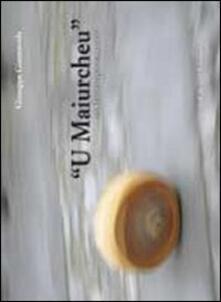 «U Maiurcheu». Un fantareporacconto - Giuseppe Giannavola - copertina