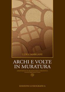 Archi e volte in muratura - Luigi Margani - copertina