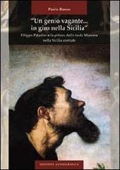 «Un genio vagante... in giro nella Sicilia». Filippo Paladini e la pittura della tarda maniera nella Sicilia centrale