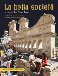 Bella società. Un film di Gian Paolo Cugno. Ediz. illustrata. Con DVD
