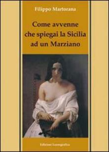 Come avvenne che spiegai la Sicilia ad un marziano - Filippo Martorana - copertina