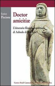 Doctor amicitiae. L'itinerario filosofico-spirituale di Aelredo di Rievaulx