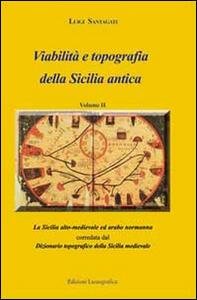 Viabilità e topografia della Sicilia antica. Vol. 2