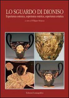 Lo sguardo di Dioniso. Esperienza estesica, esperienza estetica e esperienza estatica - copertina