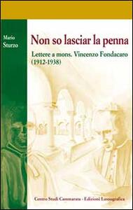 Non so lasciar la penna. Lettere a mons. Vincenzo Fondacaro (1912-1938)