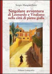 Singolare avventura di Leonardo e Vitaliano nella città di pietra gialla