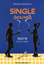Single siciliano/a. Ricette facili e veloci