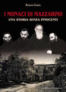 I monaci di Mazzarino. Una storia senza innocenti