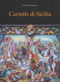 Carretti di Sicilia. Ediz. a colori - Arcidiacono Gianni - wuz.it