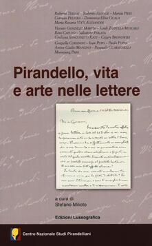 Pirandello, vita e arte nelle lettere. Atti del 55° Convegno internazionale di studi pirandelliani.pdf