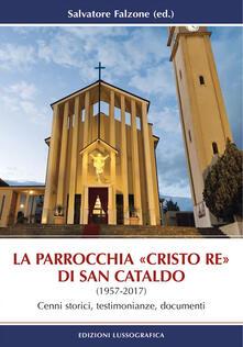 Partyperilperu.it La parrocchia «Cristo Re» di San Cataldo (1957-2017). Cenni storici, testimonianze, documenti Image