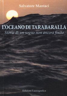 Mercatinidinataletorino.it L' oceano di Tarabaralla. Storia di un sogno non ancora finito Image