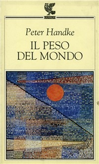 Il Il peso del mondo - Handke Peter - wuz.it