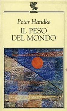 Il peso del mondo - Peter Handke - copertina