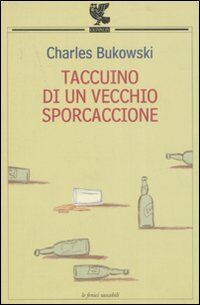 Frasi di Taccuino di un vecchio sporcaccione Frasi Libro Frasi Celebri .it