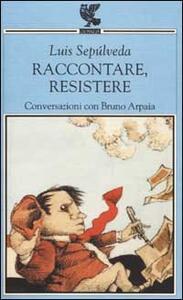 Raccontare, resistere. Conversazioni con Bruno Arpaia