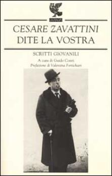 Dite la vostra. Scritti giovanili - Cesare Zavattini - copertina